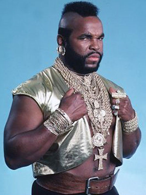 B.A. Baracus (Mister T in The A Team)