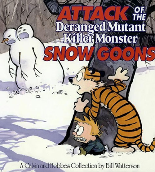 Calvin & Hobbes - Attack of the deranged mutant killer monster snow goons