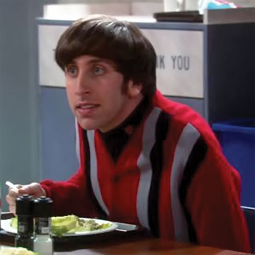 Howard Wolowitz (Simon Helberg in Big Bang Theory) at a cafeteria
