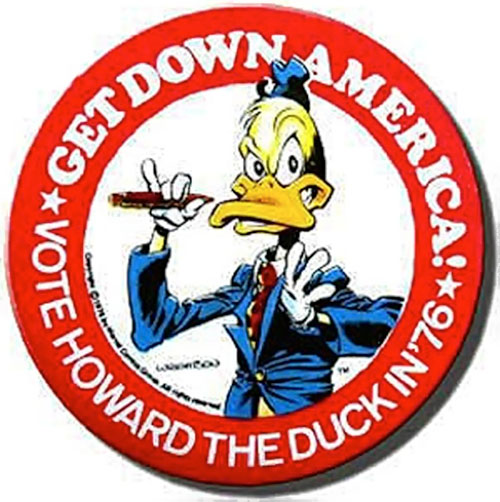 """Howard the Duck (Marvel Comics) Presidential campaign button """"Get down America"""""""